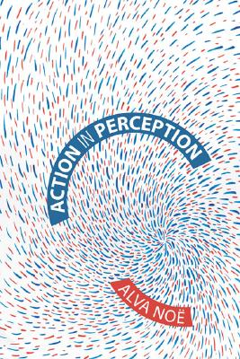 Action in Perception By N++e, Alva